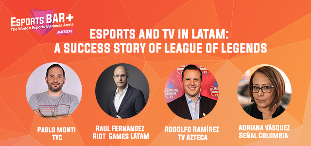 Esports BAR+ Americas session with TYC, Riot Games Latam, TV Azteca, Senal Colombia - Topic Audience